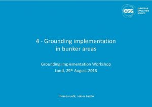4 Grounding implementation in bunker areas Grounding Implementation