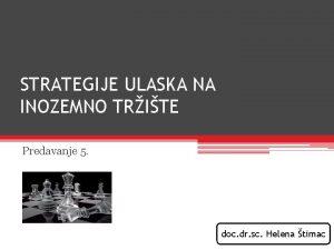STRATEGIJE ULASKA NA INOZEMNO TRITE Predavanje 5 doc
