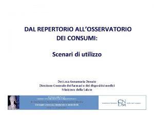 DAL REPERTORIO ALLOSSERVATORIO DEI CONSUMI Scenari di utilizzo