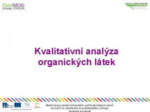 Kvalitativn analza organickch ltek Modernizace vuky technickch a