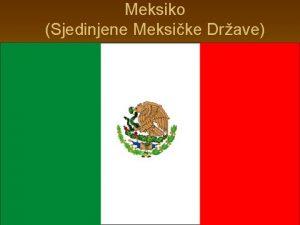 Meksiko Sjedinjene Meksike Drave Povijest n n n