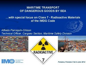 MARITIME TRANSPORT OF DANGEROUS GOODS BY SEA with