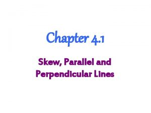 Chapter 4 1 Skew Parallel and Perpendicular Lines