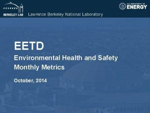 EETD Environmental Health and Safety Monthly Metrics October