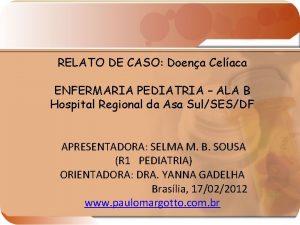 RELATO DE CASO Doena Celaca ENFERMARIA PEDIATRIA ALA