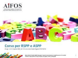 Corso per RSPP e ASPP D Lgs n