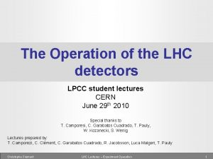 The Operation of the LHC detectors LPCC student