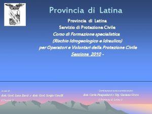 Provincia di Latina Servizio di Protezione Civile Corso