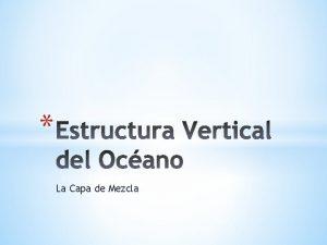 La Capa de Mezcla INVIERNO VERANO Fitoplancton necesita
