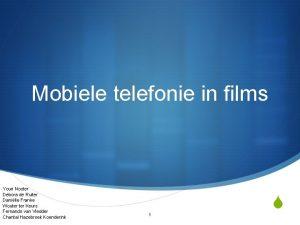 Mobiele telefonie in films Youri Nooter Debora de