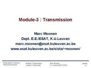 Module3 Transmission Marc Moonen Dept E E ESAT