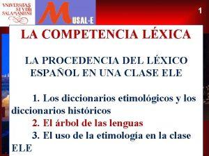 1 LA COMPETENCIA LXICA LA PROCEDENCIA DEL LXICO