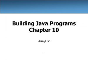 Building Java Programs Chapter 10 Array List Exercise