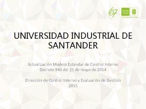 UNIVERSIDAD INDUSTRIAL DE SANTANDER Actualizacin Modelo Estndar de