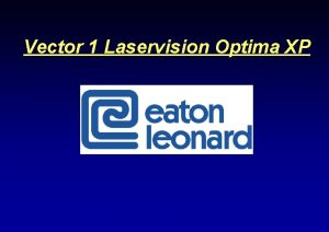 Vector 1 Laservision Optima XP Laservision Optima XP