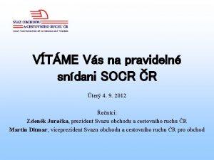VTME Vs na pravideln sndani SOCR R ter