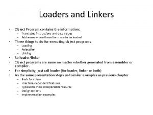 Loaders and Linkers Object Program contains the information