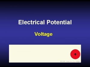 Electrical Potential Voltage How can we manipulate energy