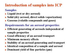 Introduction of samples into ICP Samples l l