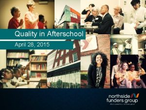 Quality in Afterschool April 28 2015 Agenda 1