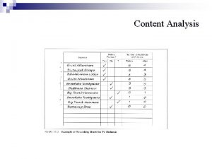 Content Analysis Content Analysis One type of unobtrusive