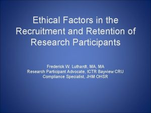 Ethical Factors in the Recruitment and Retention of