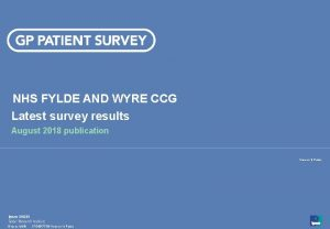 NHS FYLDE AND WYRE CCG Latest survey results