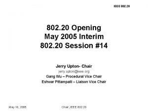 IEEE 802 20 Opening May 2005 Interim 802