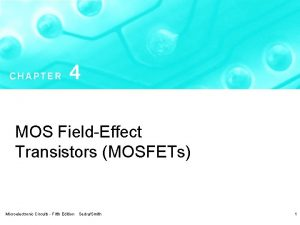 MOS FieldEffect Transistors MOSFETs Microelectronic Circuits Fifth Edition