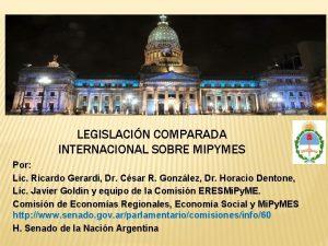 LEGISLACIN COMPARADA INTERNACIONAL SOBRE MIPYMES Por Lic Ricardo