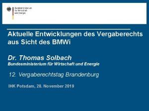 Aktuelle Entwicklungen des Vergaberechts aus Sicht des BMWi