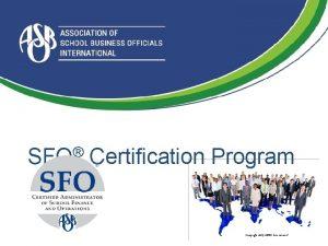 SFO Certification Program Copyright 2015 ASBO International ASBO