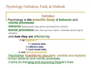 Psychology Definition Field Methods Definition Psychology is the
