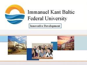 Immanuel Kant Baltic Federal University Innovative Development MISSION