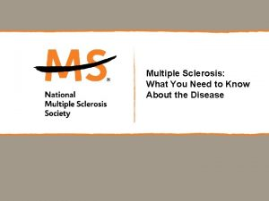 Multiple Sclerosis What You Need to Know About