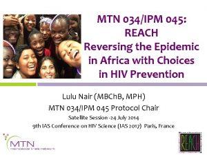 MTN 034IPM 045 REACH Reversing the Epidemic in