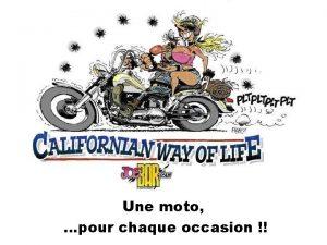 Une moto pour chaque occasion Pour ceux qui