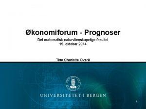 konomiforum Prognoser Det matematisknaturvitenskapelige fakultet 15 oktober 2014