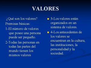 VALORES Qu son los valores Premisas bsicas 1