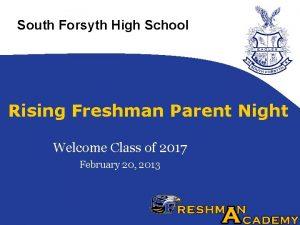 South Forsyth High School Rising Freshman Parent Night