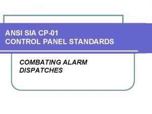 ANSI SIA CP01 CONTROL PANEL STANDARDS COMBATING ALARM