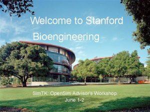 Welcome to Stanford Bioengineering Sim TK Open Sim