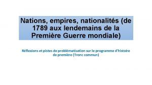 Nations empires nationalits de 1789 aux lendemains de