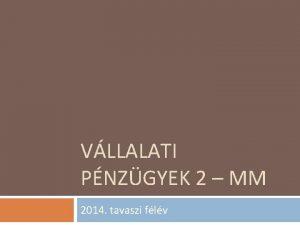 VLLALATI PNZGYEK 2 MM 2014 tavaszi flv Tantrgy