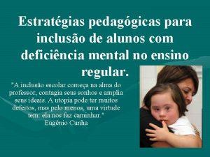 Estratgias pedaggicas para incluso de alunos com deficincia