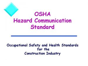 OSHA Hazard Communication Standard Occupational Safety and Health
