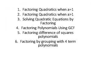 1 Factoring Quadratics when a1 2 Factoring Quadratics