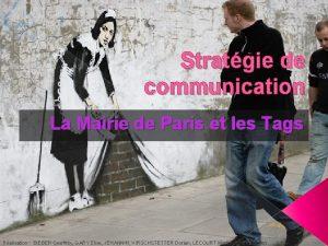 Stratgie de communication La Mairie de Paris et