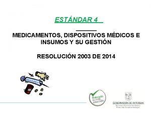 ESTNDAR 4 MEDICAMENTOS DISPOSITIVOS MDICOS E INSUMOS Y