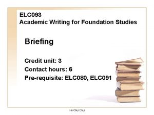 ELC 093 Academic Writing for Foundation Studies Briefing